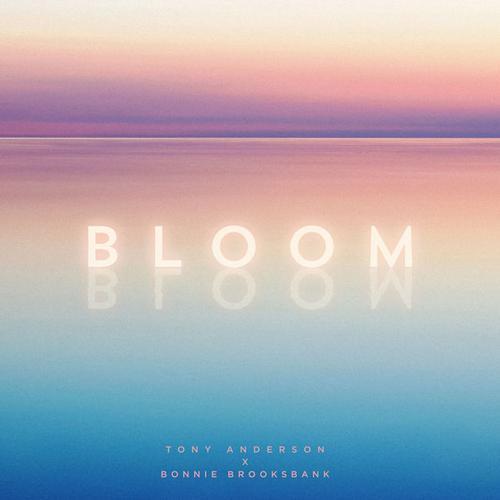 آهنگ Bloom پست راک امبینت سینمایی و روحیه بخش از Tony Anderson & Bonnie Brooksbank