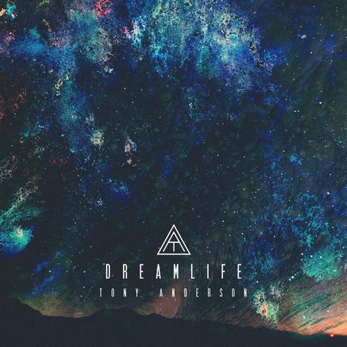 آهنگ Dreamlife پست راک خیالی عمیق و بی انتها از Tony Anderson