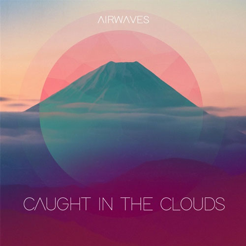 Caught in the Clouds آلبوم پست راک انرژی بخش اثری از Airwaves