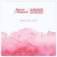 آهنگ الکترونیک ریتمیک و پرانرژی Show Me Love اثری از Armin van Buuren & Above & Beyond