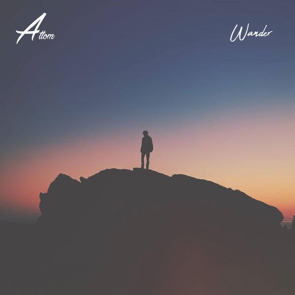 آهنگ الکترونیک ریتمیک و رویایی Wander اثری از Attom