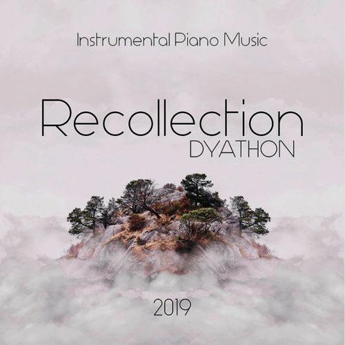 Recollection آلبوم موسیقی بی کلام پیانو اثری از DYATHON