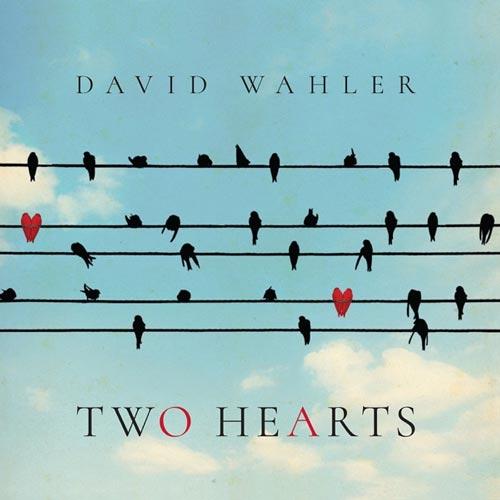 آلبوم Two Hearts موسیقی بی کلام آرامش بخش از David Wahler