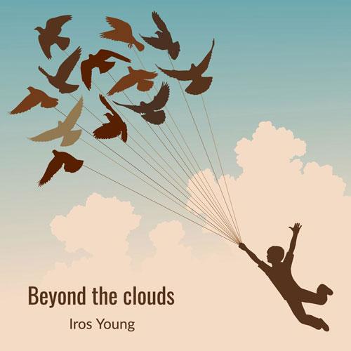 Beyond the Clouds آلبوم موسیقی تریلر سینمایی و امید بخش از Iros Young