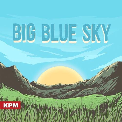آلبوم Big Blue Sky موسیقی بی کلام شاد و مفرح مناسب برای تدوین