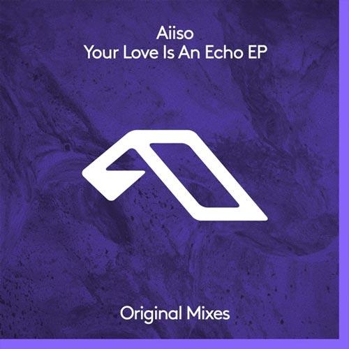 آلبوم Your Love Is an Echo موسیقی دیپ هاوس زیبایی از Aiiso