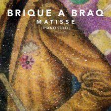 آهنگ Matisse piano solo تکنوازی پیانو آرامش بخش از Brique a Braq