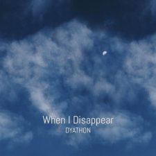موسیقی بی کلام غم آلود When I Disappear اثری از DYATHON