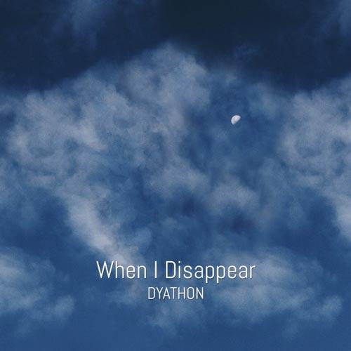 موسیقی بی کلام غم آلود When I Disappear اثری از DYATHON