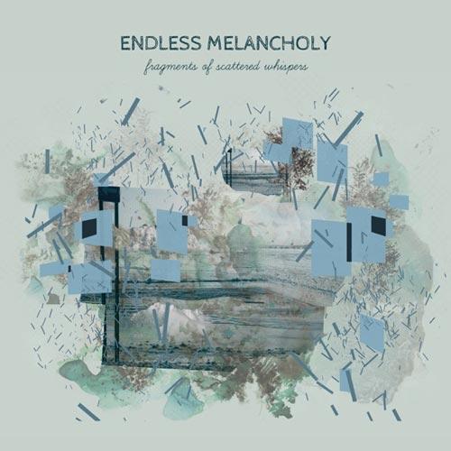 آلبوم Fragments of Scattered Whispers موسیقی امبینت تامل برانگیزی از Endless Melancholy