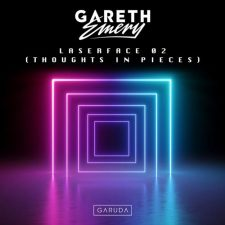 آهنگ Laserface 02 (Thoughts in Pieces) موسیقی ترنس پرانرژی از Gareth Emery