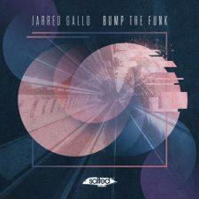 موسیقی الکترونیک نیو دیسکو ریتمیک و پرانرژی Bump the Funk اثری از Jarred Gallo