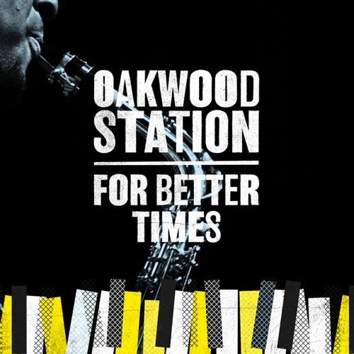 آلبوم For Better Times موسیقی جز آرام و عاشقانه اثری از Oakwood Station