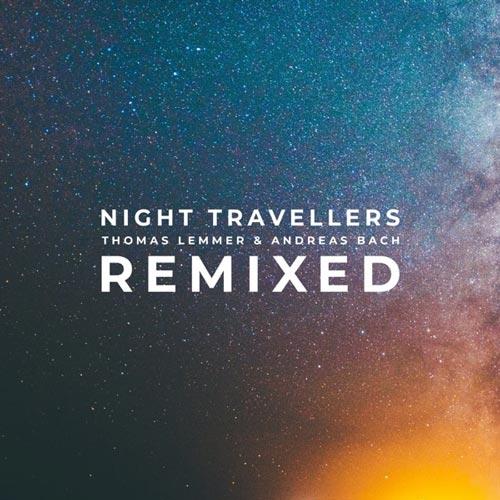 آلبوم Night Travellers Remixed موسیقی الکترونیک رویایی و آرامش بخش از Thomas Lemmer