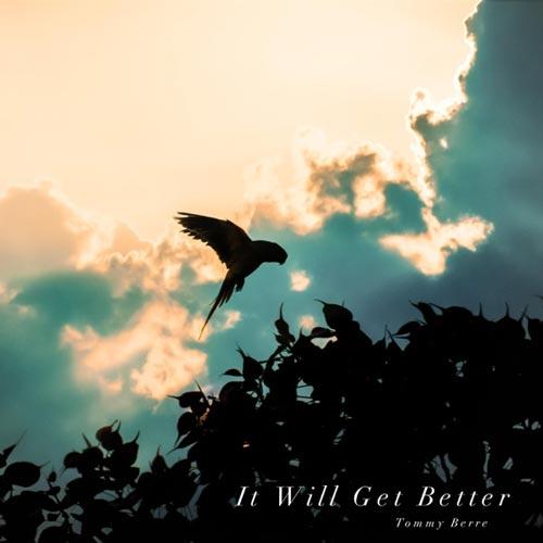 موسیقی گیتار آرام عاشقانه و امید بخش It Will Get Better اثری از Tommy Berre