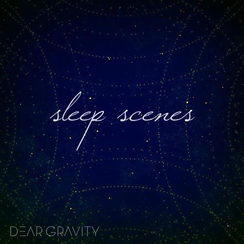آلبوم Sleep Scenes موسیقی بی کلام آرامش بخش اثری از Dear Gravity