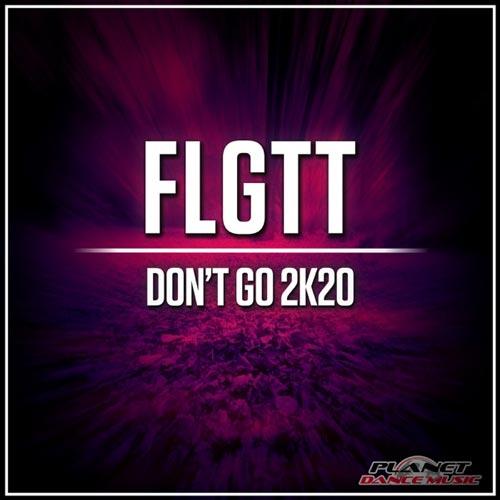 موسیقی بی کلام پرانرژی Dont Go 2K20 اثری از FLGTT