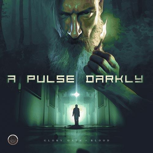 آلبوم A Pulse Darkly موسیقی دلهره آور و ترسناک Glory Oath + Blood