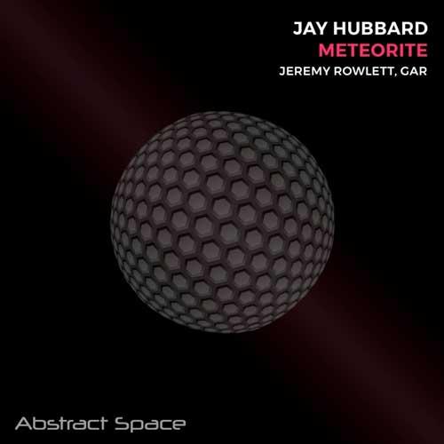 آهنگ Meteorite موسیقی پراگرسیو هاوس اثری از Jay Hubbard