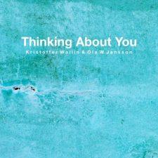 آهنگ Thinking About You موسیقی بی کلام آرامش بخش از Kristoffer Wallin & Ola W Jansson