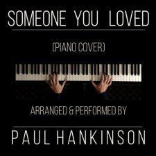نسخه پیانو آهنگ Someone You Loved اثری از Paul Hankinson