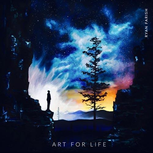 آلبوم Art for Life موسیقی الکترونیک رویایی اثری از Ryan Farish