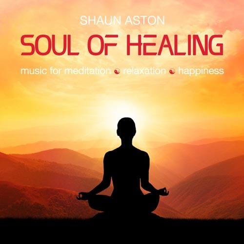 آلبوم Soul of Healing موسیقی برای مدیتیشن و آرامش از Shaun Aston