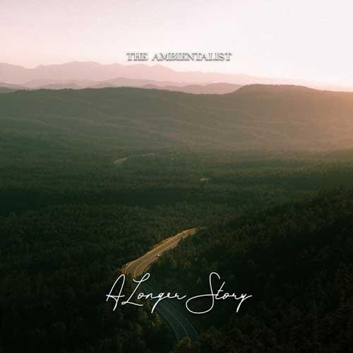آلبوم A Longer Story موسیقی داون تمپو رویایی اثری از The Ambientalist