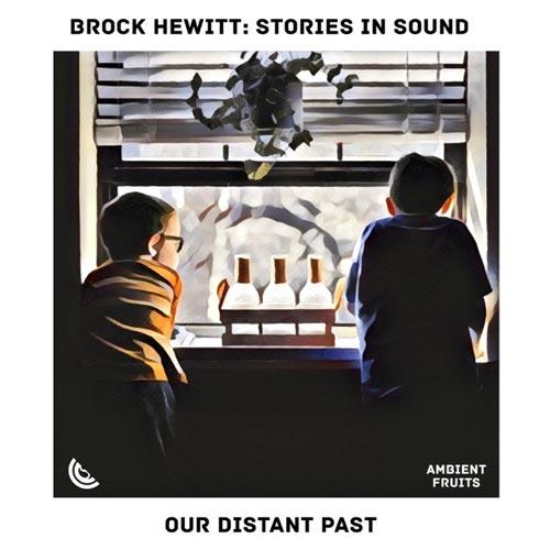 آهنگ Our Distant Past موسیقی پیانو دراماتیک و حزن انگیز از Brock Hewitt _ Stories in Sound