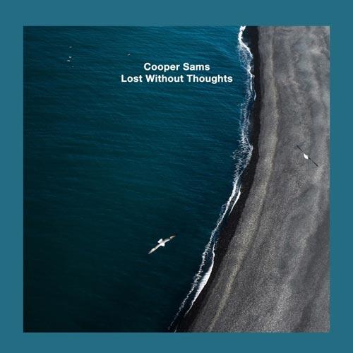 آلبوم Lost Without Thoughts موسیقی داون تمپو امبینت عمیق از Cooper Sams