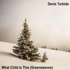 آهنگ گیتار کلاسیک آرامش بخش What Child Is This (Greensleeves) اثری از Denis Turbide