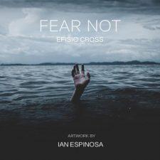 آهنگ Fear Not موسیقی بی کلام حزن آلود و تاثیر گذار از Efisio Cross