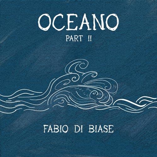 آهنگ Oceano – Part II پیانو آرام و دلنشینی از Fabio di Biase