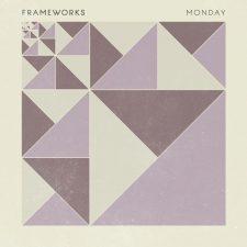 آهنگ Monday موسیقی داون تمپو ریتمیک و روحیه بخش از Frameworks