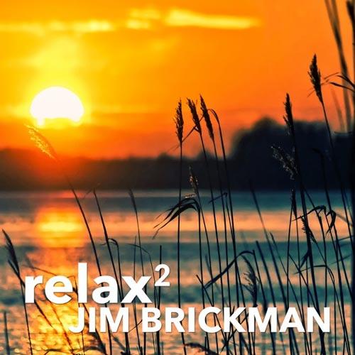 آلبوم Relax 2 موسیقی بی کلام آرامش بخش از Jim Brickman