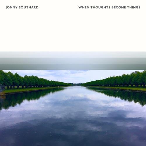 آهنگ When Thoughts Become Things پیانو آرامش بخش از Jonny Southard