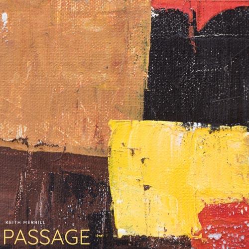 آلبوم Passage موسیقی بی کلام دراماتیک و احساسی زیبایی از Keith Merrill