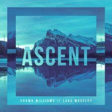 آهنگ Ascent موسیقی بی کلام امبینت پاپ امید بخش از Luke Moseley & Shawn Williams