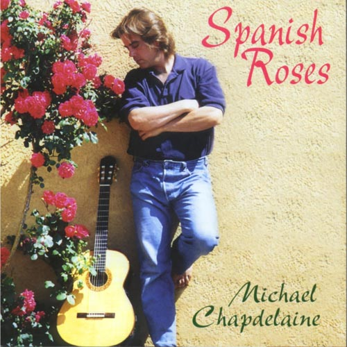 آلبوم Spanish Roses گیتار عاشقانه و احساسی از Michael Chapdelaine