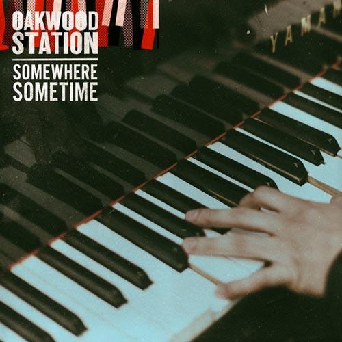 آلبوم Somewhere Sometime موسیقی جز نرم و عاشقانه از Oakwood Station