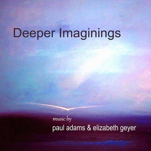 آلبوم Deeper Imaginings موسیقی بی کلام برای مدیتیشن و تمدد اعصاب از Paul Adams