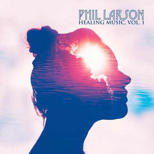 آلبوم Healing Music, Vol. 1 موسیقی بی کلام برای آرامش و تمدد اعصاب از Phil Larson