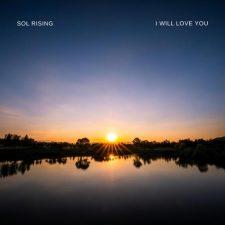 آهنگ I Will Love You موسیقی داون تمپو زیبایی از Sol Rising