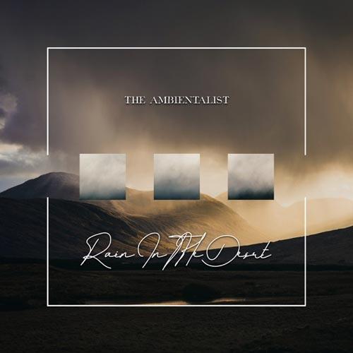 آهنگ Rain In the Desert موسیقی داون تمپو رویایی از The Ambientalist