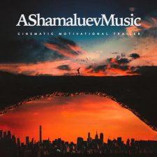 موسیقی تریلر ارکسترال حماسی Cinematic Motivational Trailer اثری از AShamaluevMusic