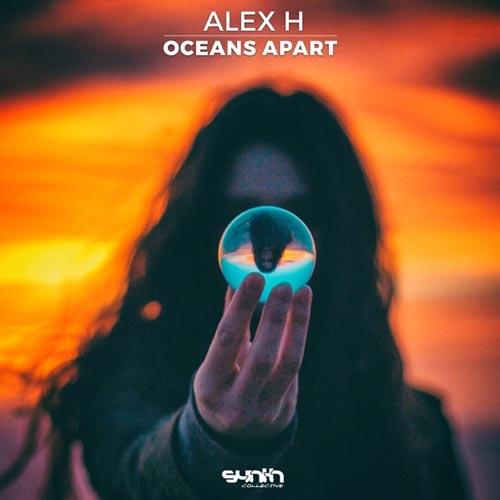 آلبوم Oceans Apart موسیقی پراگرسیو هاوس ریتمیک از Alex H