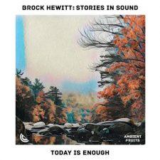 موسیقی پیانو آرامش بخش Today Is Enough اثری از Brock Hewitt _ Stories in Sound