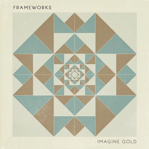 موسیقی داون تمپو ریتمیک و زیبای Imagine Gold اثری از Frameworks