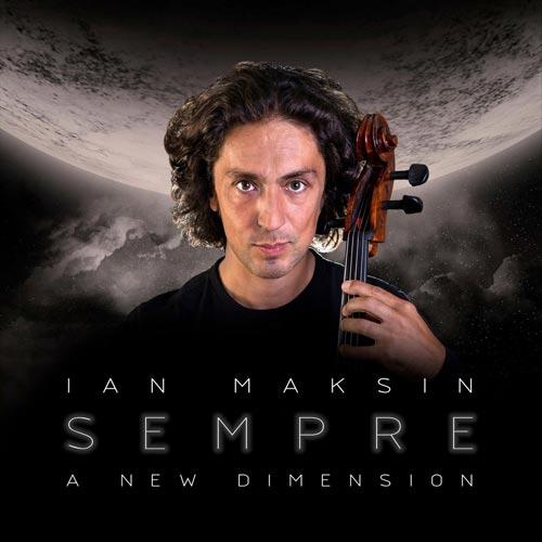 آلبوم Sempre A New Dimension ویولنسل دراماتیک و روح نواز از Ian Maksin
