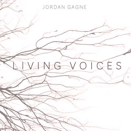 آلبوم Living Voices موسیقی کلاسیکال دراماتیک اثری از Jordan Gagne